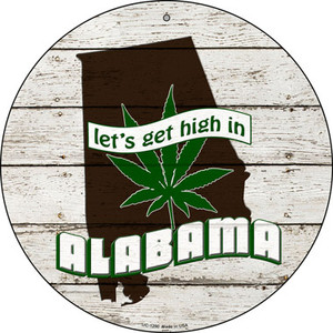 Lets Get High In Alabama Wholesale Novelty Metal Small Circle UC-1290