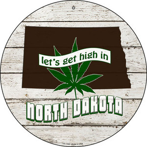 Lets Get High In North Dakota Wholesale Novelty Metal Small Circle UC-1323