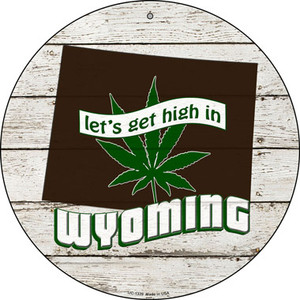 Lets Get High In Wyoming Wholesale Novelty Metal Small Circle UC-1339