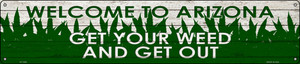 Arizona Get Your Weed Wholesale Novelty Metal Street Sign ST-1555