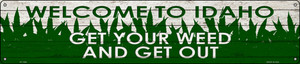 Idaho Get Your Weed Wholesale Novelty Metal Street Sign ST-1564
