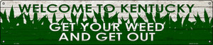 Kentucky Get Your Weed Wholesale Novelty Metal Street Sign ST-1569