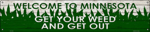 Minnesota Get Your Weed Wholesale Novelty Metal Street Sign ST-1575