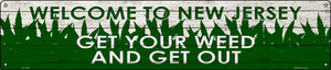 New Jersey Get Your Weed Wholesale Novelty Metal Street Sign ST-1582