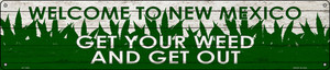 New Mexico Get Your Weed Wholesale Novelty Metal Street Sign ST-1583