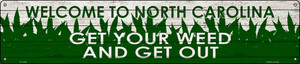North Carolina Get Your Weed Wholesale Novelty Metal Street Sign ST-1585