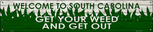 South Carolina Get Your Weed Wholesale Novelty Metal Street Sign ST-1592
