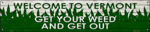 Vermont Get Your Weed Wholesale Novelty Metal Street Sign ST-1597