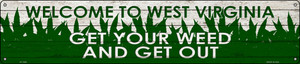 West Virginia Get Your Weed Wholesale Novelty Metal Street Sign ST-1600