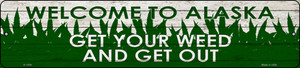 Alaska Get Your Weed Wholesale Novelty Metal Small Street Sign K-1554