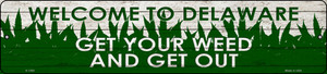 Delaware Get Your Weed Wholesale Novelty Metal Small Street Sign K-1560