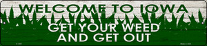 Iowa Get Your Weed Wholesale Novelty Metal Small Street Sign K-1567