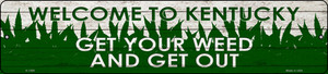 Kentucky Get Your Weed Wholesale Novelty Metal Small Street Sign K-1569
