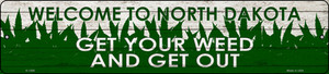 North Dakota Get Your Weed Wholesale Novelty Metal Small Street Sign K-1586