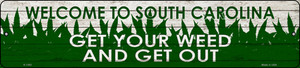 South Carolina Get Your Weed Wholesale Novelty Metal Small Street Sign K-1592