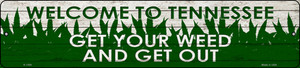 Tennessee Get Your Weed Wholesale Novelty Metal Small Street Sign K-1594
