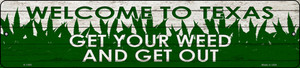 Texas Get Your Weed Wholesale Novelty Metal Small Street Sign K-1595