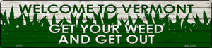 Vermont Get Your Weed Wholesale Novelty Metal Small Street Sign K-1597