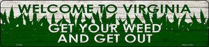 Virginia Get Your Weed Wholesale Novelty Metal Small Street Sign K-1598