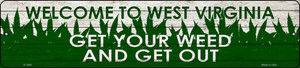 West Virginia Get Your Weed Wholesale Novelty Metal Small Street Sign K-1600
