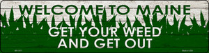 Maine Get Your Weed Wholesale Novelty Metal Mini Street Sign MK-1571