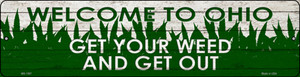 Ohio Get Your Weed Wholesale Novelty Metal Mini Street Sign MK-1587