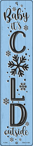 Baby Its Cold Blue Wholesale Novelty Small Metal Street Sign K-1648