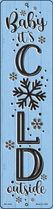 Baby Its Cold Blue Wholesale Novelty Mini Metal Street Sign MK-1648