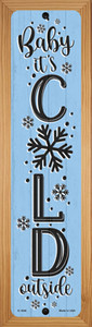 Baby Its Cold Blue Wholesale Novelty Wood Mounted Small Metal Street Sign WB-K-1648