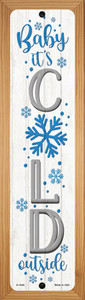 Baby Its Cold White Wholesale Novelty Wood Mounted Small Metal Street Sign WB-K-1649