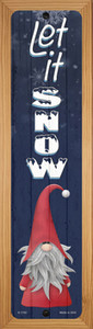 Let It Snow Gnome Wholesale Novelty Wood Mounted Small Metal Street Sign WB-K-1703