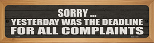 Complaint Deadline Was Yesterday Wholesale Novelty Wood Mounted Small Metal Street Sign WB-K-1708