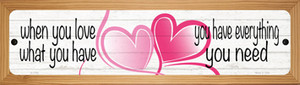 Love What You Have Wholesale Novelty Wood Mounted Small Metal Street Sign WB-K-1709
