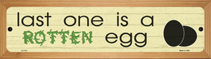 Last One Is Rotten Egg Wholesale Novelty Wood Mounted Small Metal Street Sign WB-K-1712