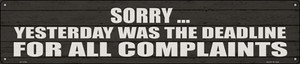Complaint Deadline Was Yesterday Wholesale Novelty Metal Street Sign ST-1708