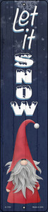 Let It Snow Gnome Wholesale Novelty Small Metal Street Sign K-1703