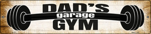 Dads Gym Wholesale Novelty Small Metal Street Sign K-1717