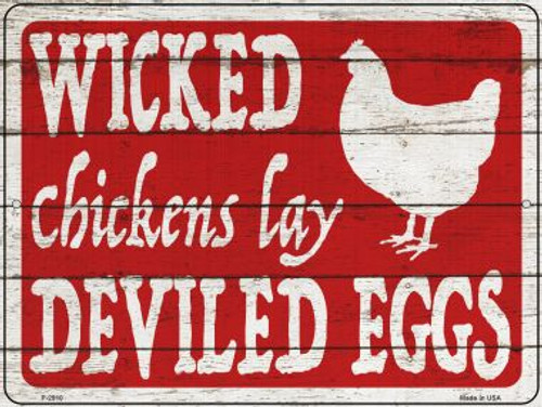 Wicked Chickens Lay Deviled Eggs Wholesale Novelty Metal Parking Sign P-2910
