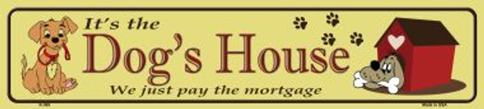 Dogs House Wholesale Metal Novelty Street Sign