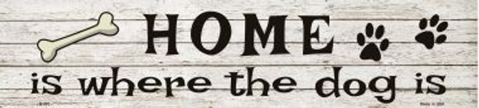 Home Where The Dog Is Wholesale Metal Novelty Street Sign
