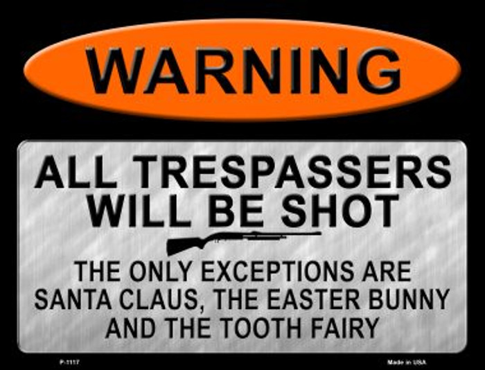 Trespassers Will Be Shot Wholesale Metal Novelty Parking Sign P-1117