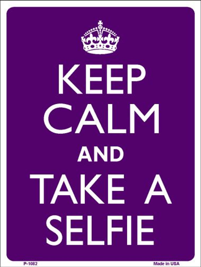 Keep Calm Take Selfie Wholesale Metal Novelty Parking Sign