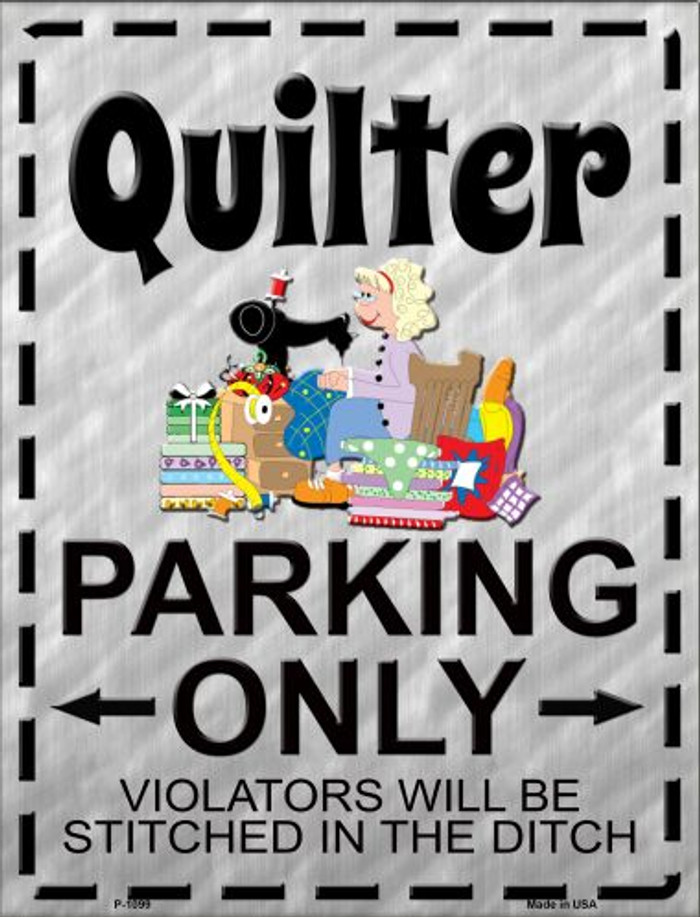 Quilter Parking Wholesale Metal Novelty Parking Sign