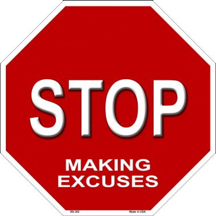 Stop Making Excuses Wholesale Metal Novelty Stop Sign