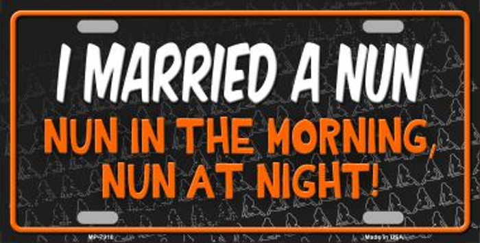 I Married A Nun Novelty Wholesale Metal License Plate