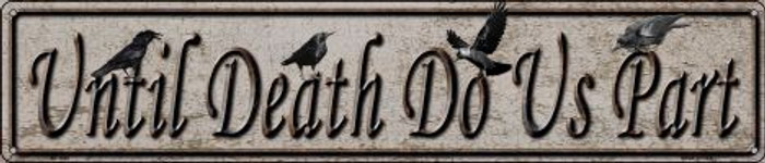 Until Death Do Us Part Wholesale Novelty Metal Street Sign ST-1348