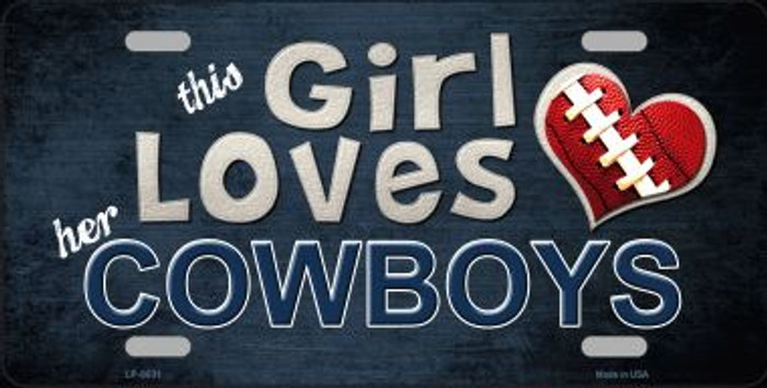 This Girl Loves Her Cowboys Novelty Wholesale Metal License Plate LP-8031