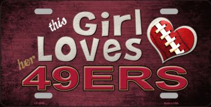 This Girl Loves Her 49ers Wholesale Novelty Metal License Plate