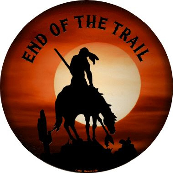 End Of The Trail Wholesale Novelty Metal Circular Sign C-550