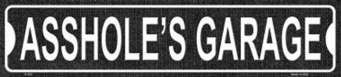 Asshole's Garage Wholesale Novelty Metal Small Street Signs K-520